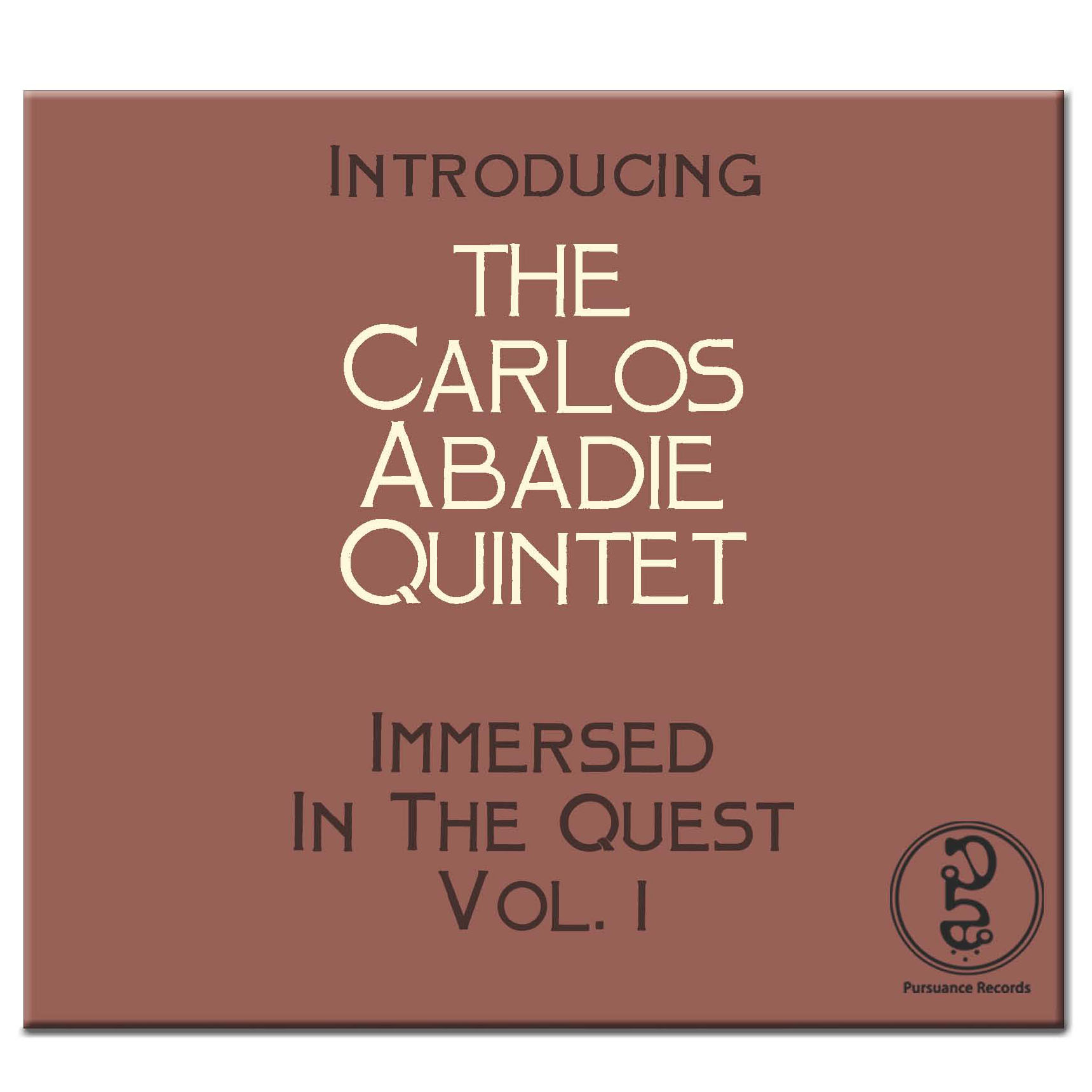 Carlos Abadie Quintet – Immersed In The Quest ~ Vol. 1