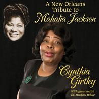 Cynthia Girtley – New Orleans Tribute to Mahalia Jackson