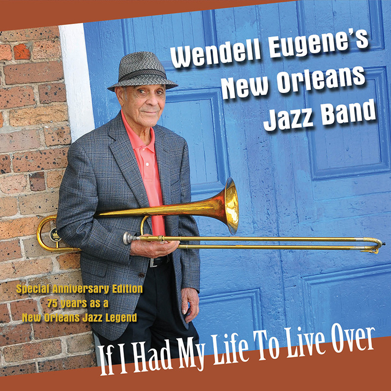 Wendell Eugene – If I Had My Life To Live Over