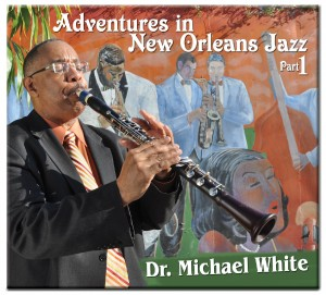 Dr Michael White - Adventures in New Orleans Jazz, Part 1 cover